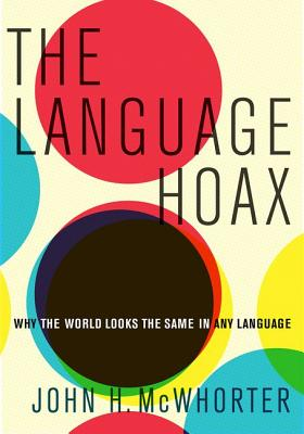 The Language Hoax By McWhorter, John H.