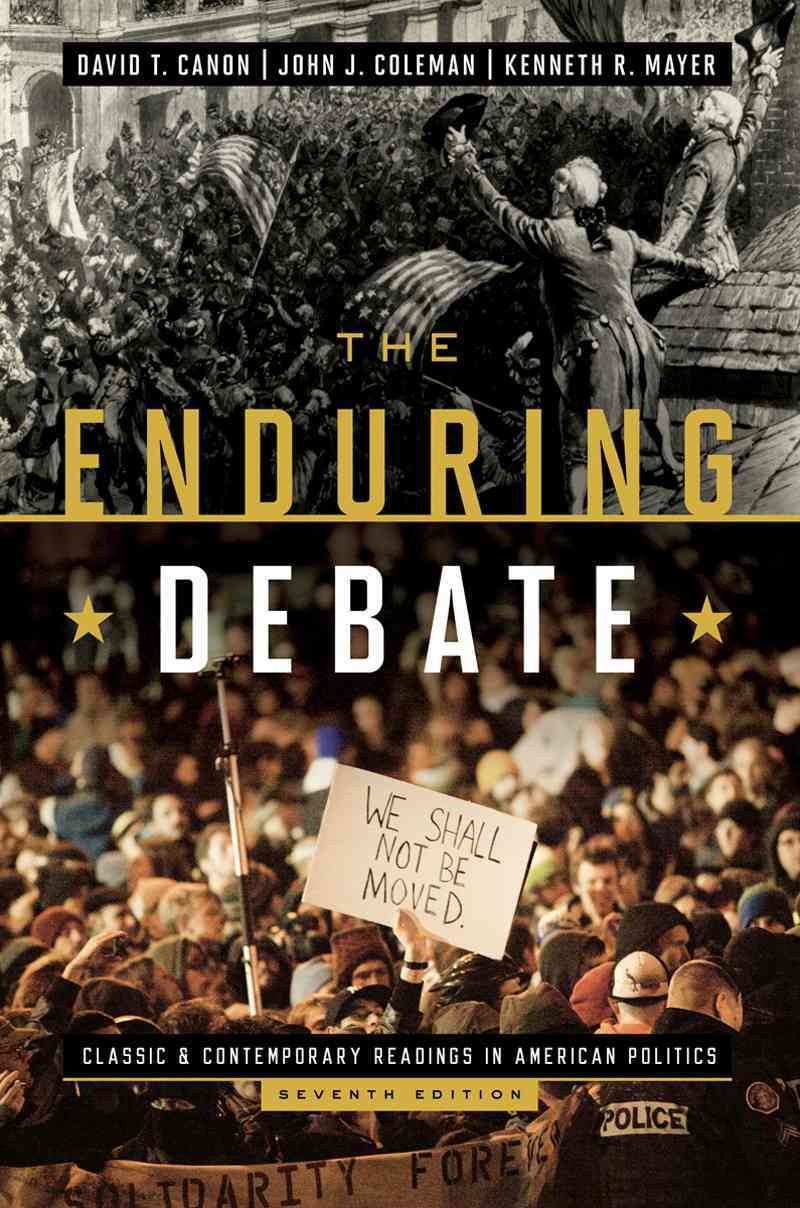 The Enduring Debate By Canon, David T./ Coleman, John J./ Mayer, Kenneth R.